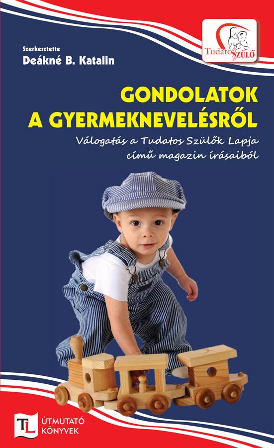 99a670b154 Gondolatok a gyermeknevelésről | Tudatos Szülők Áruháza